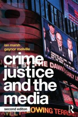 Crime, Justice and the Media (Paperback)