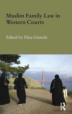 Muslim Family Law in Western Courts - Durham Modern Middle East and Islamic World Series (Hardback)