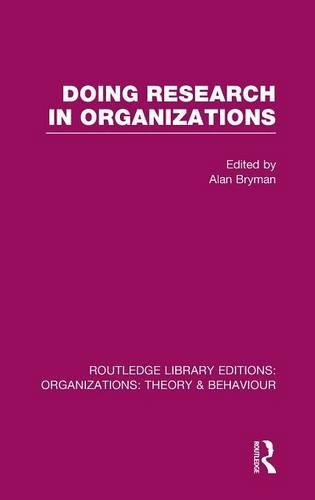 Doing Research in Organizations - Routledge Library Editions: Organizations (Hardback)