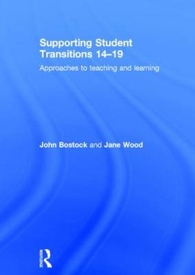 Supporting Student Transitions 14-19: Approaches to teaching and learning (Hardback)