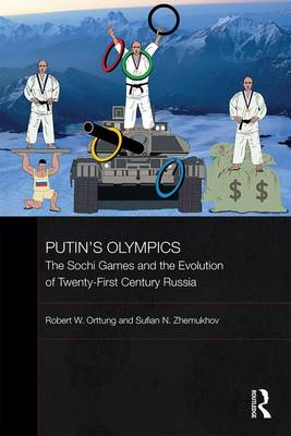 The Putin's Olympics: The Sochi Games and the Evolution of Twenty-First Century Russia - BASEES/Routledge Series on Russian and East European Studies (Hardback)