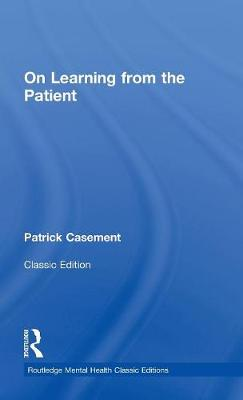 On Learning from the Patient - Routledge Mental Health Classic Editions (Hardback)