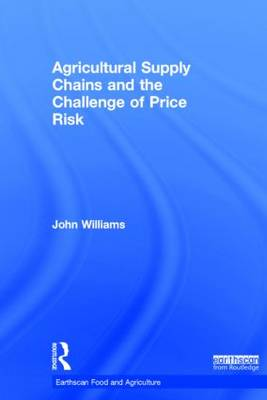 Cover Agricultural Supply Chains and the Challenge of Price Risk - Earthscan Food and Agriculture