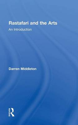 Rastafari and the Arts: An Introduction (Hardback)