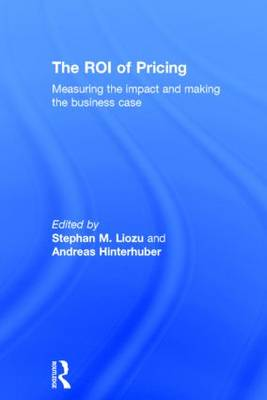 The ROI of Pricing: Measuring the Impact and Making the Business Case (Hardback)