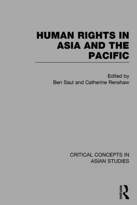 Human Rights in Asia and the Pacific - Critical Concepts in Asian Studies (Hardback)