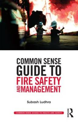 Common Sense Guide to Fire Safety and Management - Common Sense Guides to Health and Safety (Paperback)