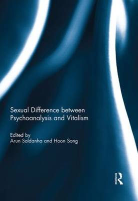 Sexual Difference Between Psychoanalysis and Vitalism (Hardback)