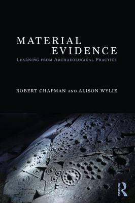 Material Evidence: Learning from Archaeological Practice (Paperback)