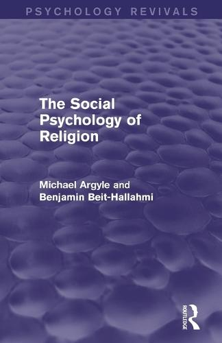 The Social Psychology of Religion (Psychology Revivals) (Paperback)