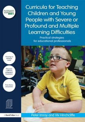 A Curricula for Teaching Children and Young People with Severe or Profound and Multiple Learning Difficulties: Practical Strategies for Educational Professionals - David Fulton / Nasen (Paperback)