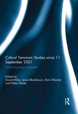 Critical Terrorism Studies Since 11 September 2001: What Has Been Learned? (Hardback)
