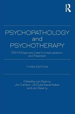Psychopathology and Psychotherapy: DSM-5 Diagnosis, Case Conceptualization, and Treatment (Paperback)