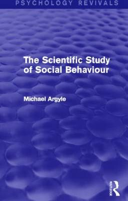 The Scientific Study of Social Behaviour (Psychology Revivals) (Paperback)