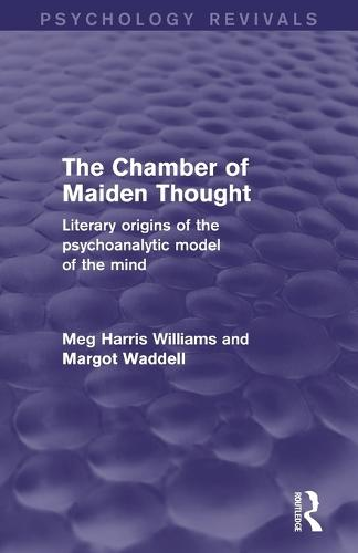 The Chamber of Maiden Thought (Psychology Revivals): Literary Origins of the Psychoanalytic Model of the Mind (Paperback)