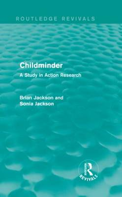 Childminder: A Study in Action Research - Routledge Revivals (Hardback)