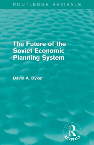 The Future of the Soviet Economic Planning System - Routledge Revivals (Paperback)