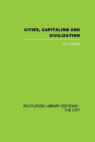 Cities, Capitalism and Civilization (Paperback)