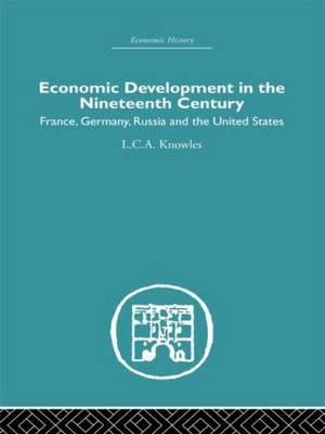 Economic Development in the Nineteenth Century: France, Germany, Russia and the United States (Paperback)