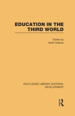 Education in the Third World - Routledge Library Editions: Development (Paperback)