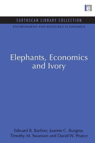 Elephants, Economics and Ivory - Environmental and Resource Economics Set (Paperback)