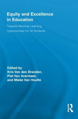 Equity and Excellence in Education: Towards Maximal Learning Opportunities for All Students - Routledge Research in Education (Paperback)