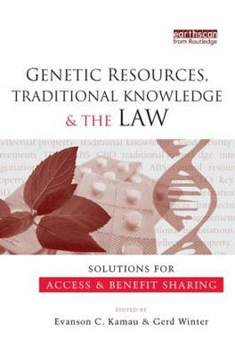 Genetic Resources, Traditional Knowledge and the Law: Solutions for Access and Benefit Sharing (Paperback)