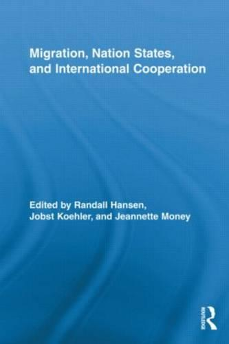 Migration, Nation States, and International Cooperation - Routledge Research in Transnationalism (Paperback)