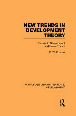 New Trends in Development Theory: Essays in Development and Social Theory - Routledge Library Editions: Development (Paperback)