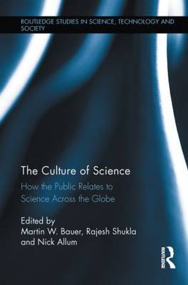 The Culture of Science: How the Public Relates to Science Across the Globe - Routledge Studies in Science, Technology and Society (Paperback)