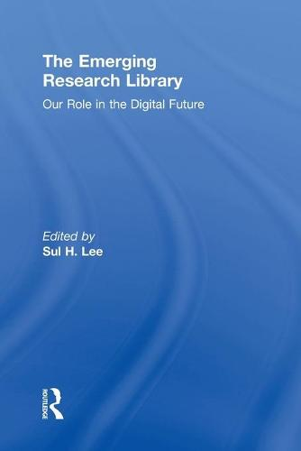 The Emerging Research Library: Our Role in the Digital Future (Paperback)
