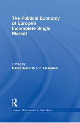The Political Economy of Europe's Incomplete Single Market - Journal of European Public Policy Special Issues as Books (Paperback)