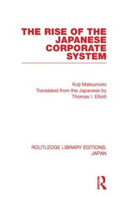 The Rise of the Japanese Corporate System - Routledge Library Editions: Japan (Paperback)