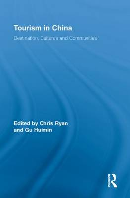 Tourism in China: Destination, Cultures and Communities - Routledge Advances in Tourism (Paperback)