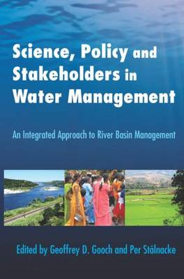 Science, Policy and Stakeholders in Water Management: An Integrated Approach to River Basin Management (Paperback)
