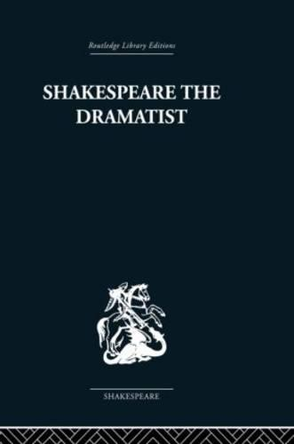 Shakespeare the Dramatist: And Other Papers (Paperback)