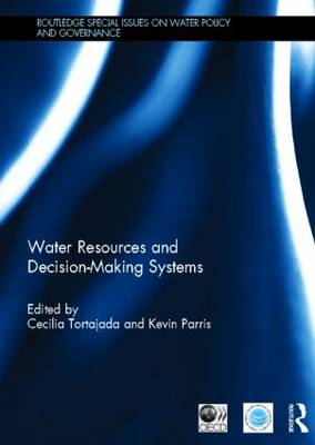 Water Resources and Decision-Making Systems - Routledge Special Issues on Water Policy and Governance (Hardback)
