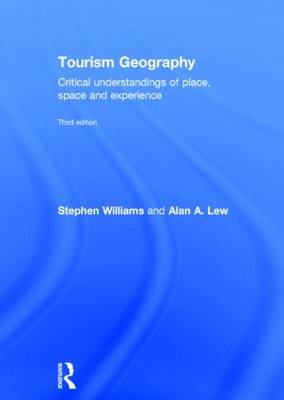 Tourism Geography: Critical Understandings of Place, Space and Experience (Hardback)