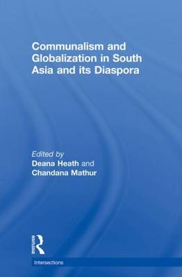 Communalism and Globalization in South Asia and Its Diaspora (Paperback)