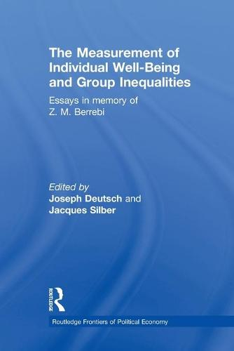 The Measurement of Individual Well-Being and Group Inequalities: Essays in Memory of Z. M. Berrebi - Routledge Frontiers of Political Economy (Paperback)