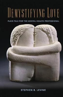 Demystifying Love: Plain Talk for the Mental Health Professional (Paperback)