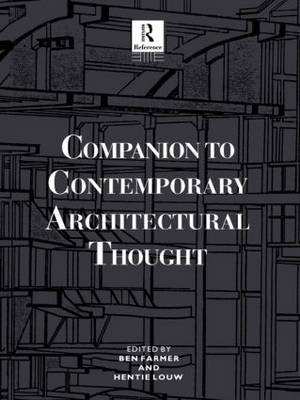 Companion to Contemporary Architectural Thought - Routledge Companion Encyclopedias (Paperback)