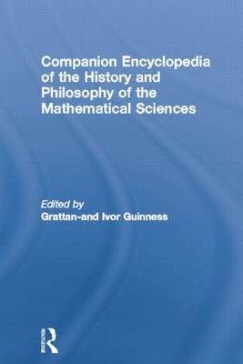 Companion Encyclopedia of the History and Philosophy of the Mathematical Sciences - Routledge Companion Encyclopedias (Paperback)