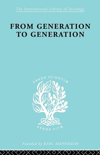 From Generation to Generation: Age Groups and Social Structure - International Library of Sociology (Paperback)