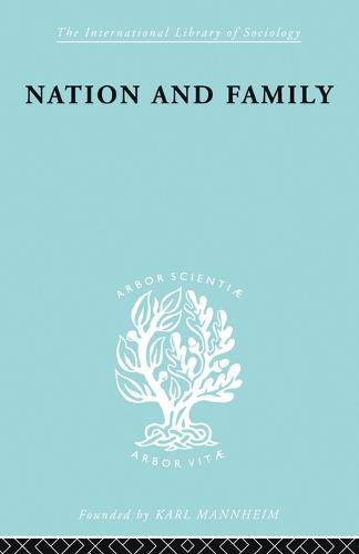 Nation & Family: Swedish: The Swedish Experiment in Democratic Family and Population Policy - International Library of Sociology 136 (Paperback)