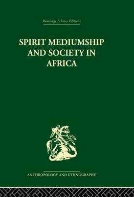 Spirit Mediumship and Society in Africa (Paperback)