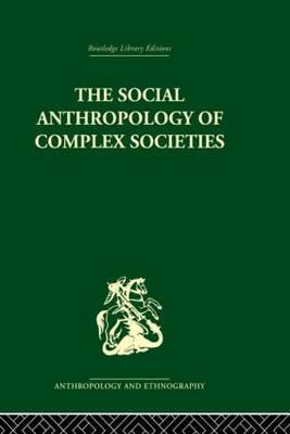 Social Anthropology of Complex Societies (Paperback)