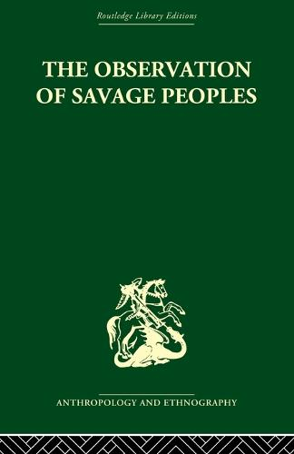 The Observation of Savage Peoples (Paperback)