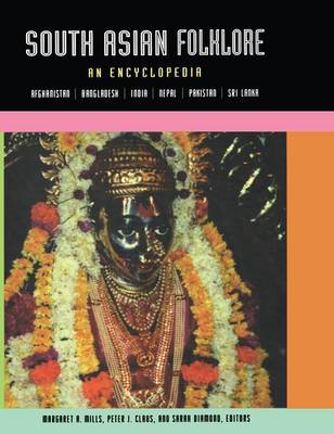 South Asian Folklore: An Encyclopedia (Paperback)