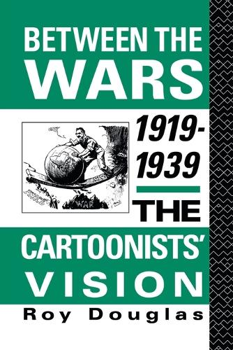 Between the Wars 1919-1939: The Cartoonists' Vision (Paperback)